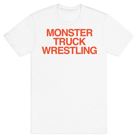 Monster Truck Wrestling Mens T-Shirt