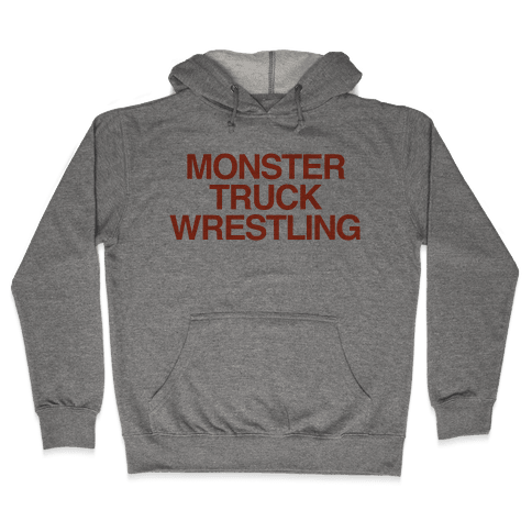Monster Truck Wrestling Hooded Sweatshirt