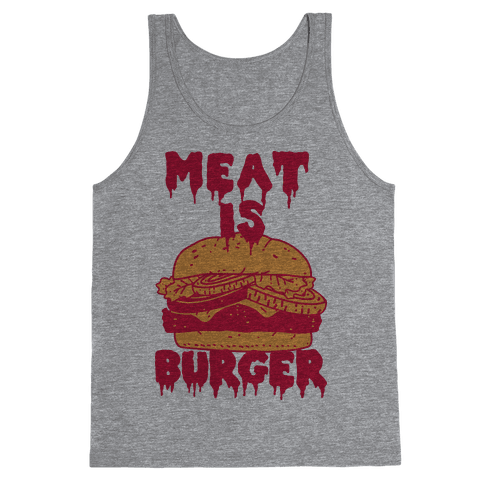 Meat is Burger  Tank Top