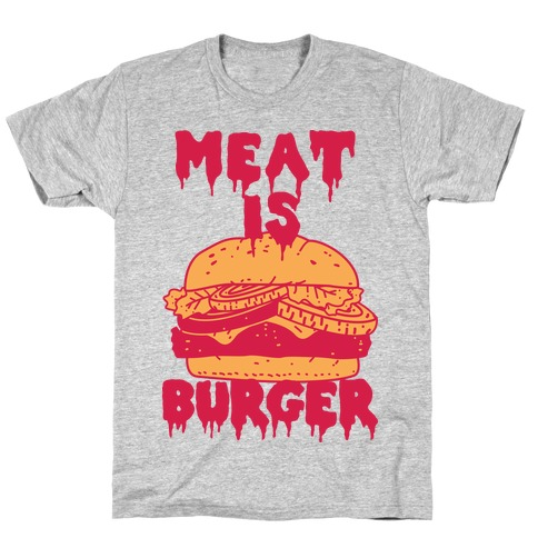 Meat is Burger T-Shirt