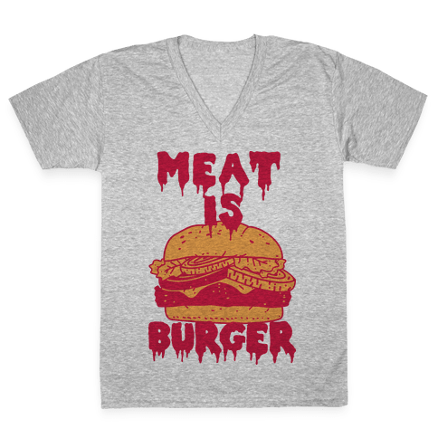 Meat is Burger  V-Neck Tee Shirt