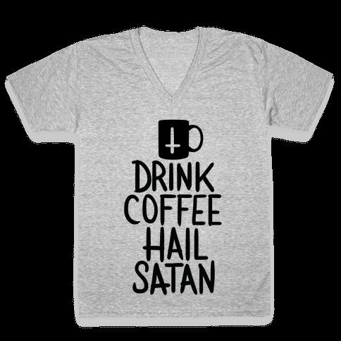Drink Coffee, Hail Satan V-Neck Tee Shirt