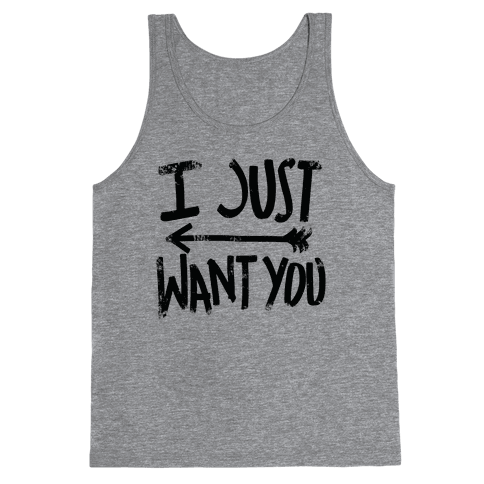 I Just Want You (Part 2) Tank Top
