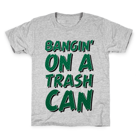 Bangin' On a Trash Can Kids T-Shirt