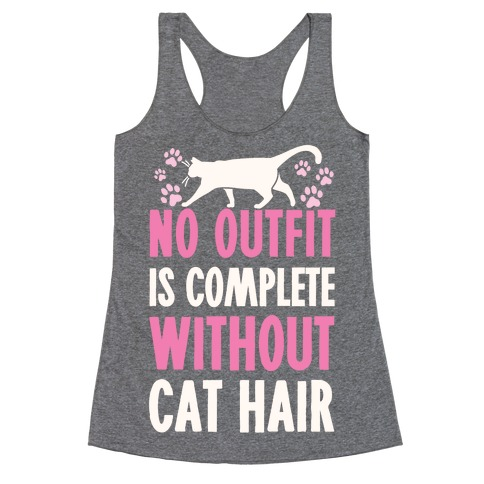 No Outfit Is Complete Without Cat Hair Racerback Tank Top