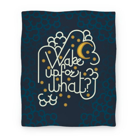 Wake Up For What? Blanket