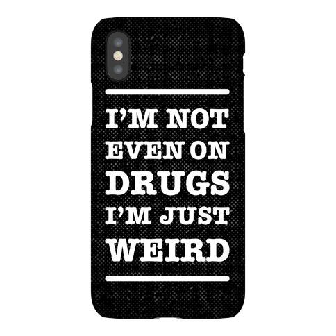 I'm Just Weird Phone Case