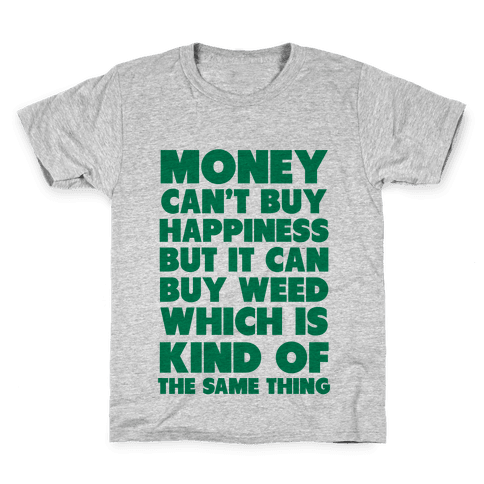 Money CanBuy Weed Kids T-Shirt