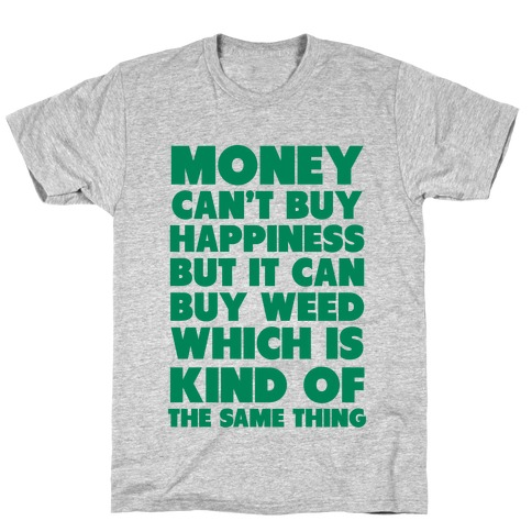 Money CanBuy Weed T-Shirt