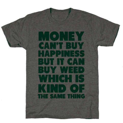 Money CanBuy Weed Mens T-Shirt