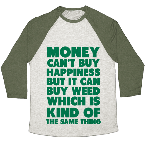 Money CanBuy Weed Baseball Tee