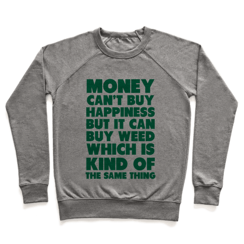 Money CanBuy Weed Pullover