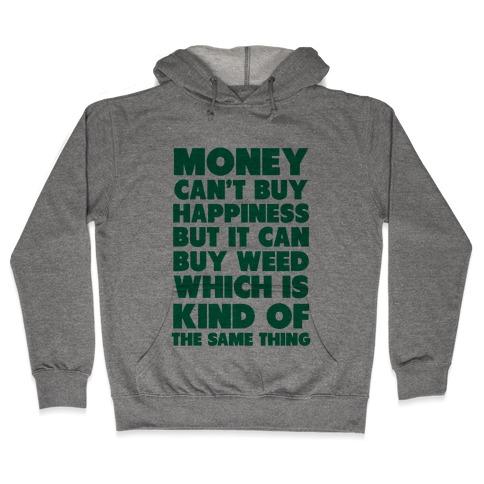 Money CanBuy Weed Hooded Sweatshirt