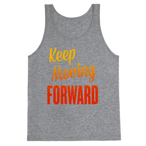 Keep Moving Forward Tank Top