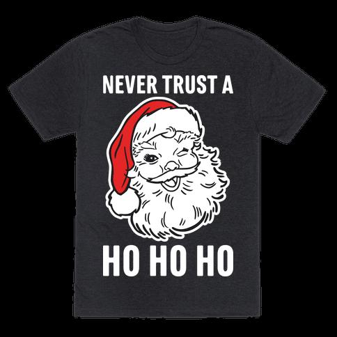 Never Trust A Ho Ho Ho