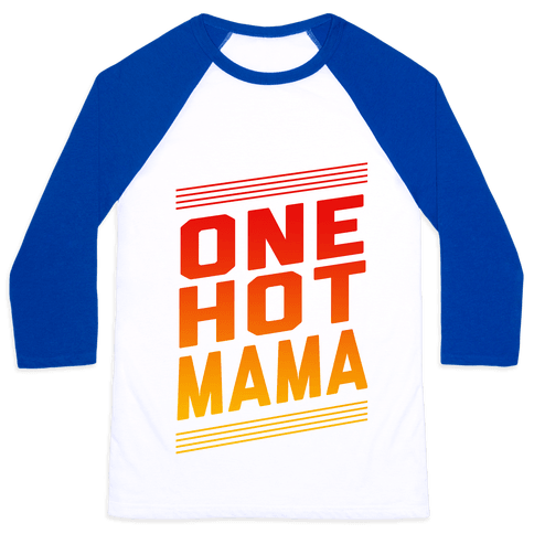 One Hot Mama Baseball Tee