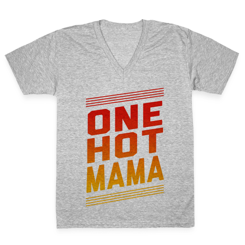 One Hot Mama V-Neck Tee Shirt