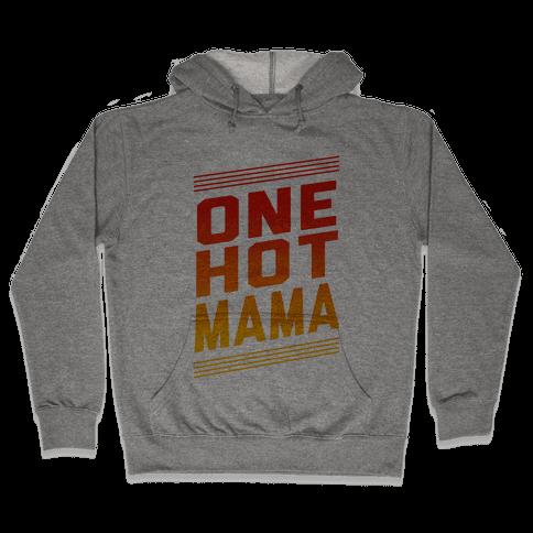 One Hot Mama Hooded Sweatshirt