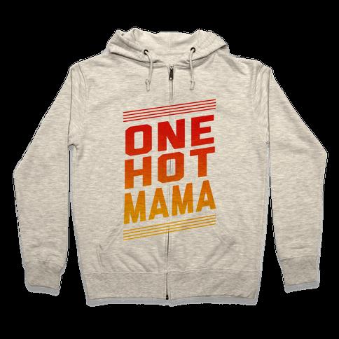 One Hot Mama Zip Hoodie