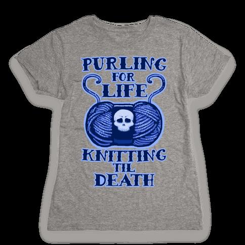 Knitting til Death Womens T-Shirt