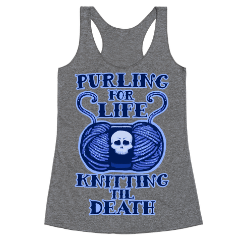Knitting til Death Racerback Tank Top
