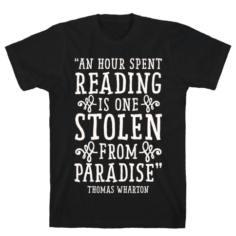 An Hour Spent Reading Is One Stolen From Paradise Mens T-Shirt