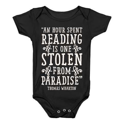 An Hour Spent Reading Is One Stolen From Paradise Baby Onesy