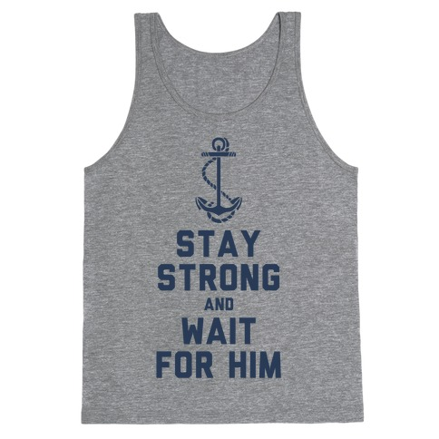 Stay Strong and Wait for Him (Navy) (Tank) Tank Top