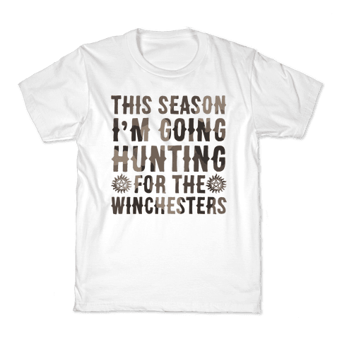 This Season I'm Going Hunting For The Winchesters Kids T-Shirt