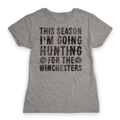 This Season I'm Going Hunting For The Winchesters Womens T-Shirt