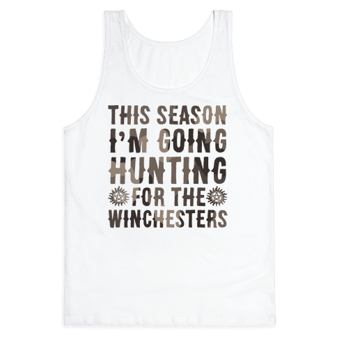 This Season I'm Going Hunting For The Winchesters Tank Top