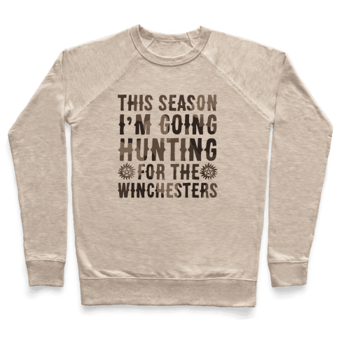 This Season I'm Going Hunting For The Winchesters Pullover