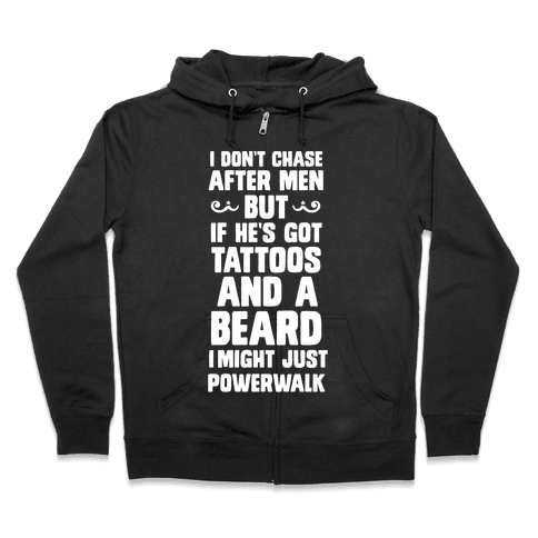 I Don't Run After Men But If He's Got Tattoos And A Beard Zip Hoodie