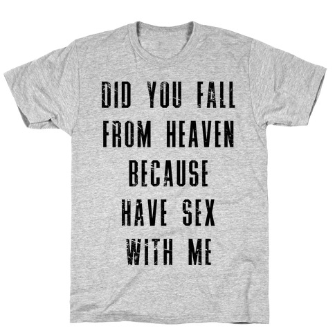 Did You Fall From Heaven Mens T-Shirt