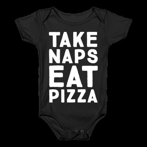 Take Naps Eat Pizza  Baby Onesy