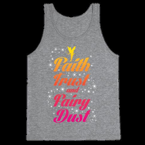Faith, Trust, And Fairy Dust Tank Top