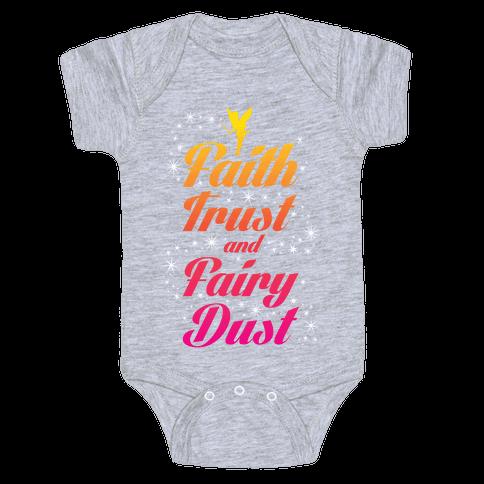 Faith, Trust, And Fairy Dust Baby Onesy