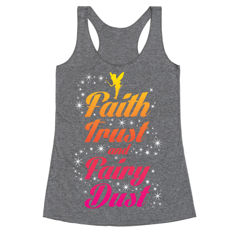 Faith, Trust, And Fairy Dust Racerback Tank Top