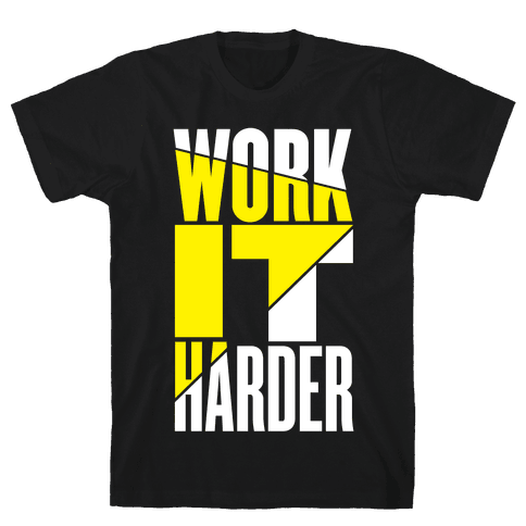 Work It Harder Mens T-Shirt