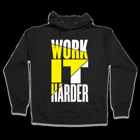 Work It Harder Hooded Sweatshirt