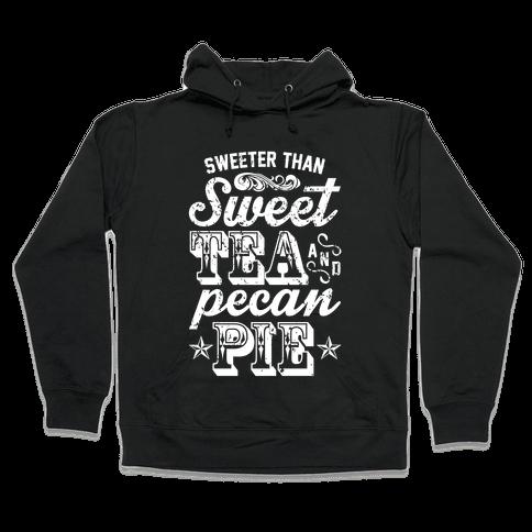 Sweet Tea And Pecan Pie Hooded Sweatshirt