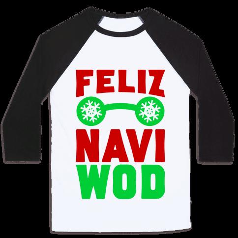 Feliz Navi-WOD Baseball Tee