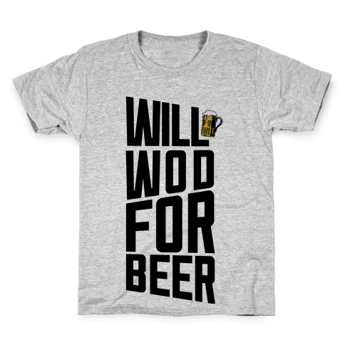 Will WOD For Beer Kids T-Shirt