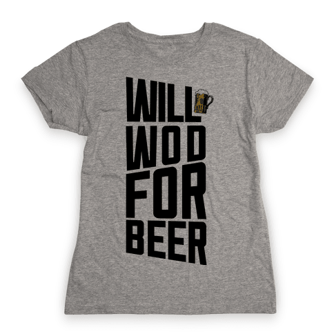 Will WOD For Beer Womens T-Shirt