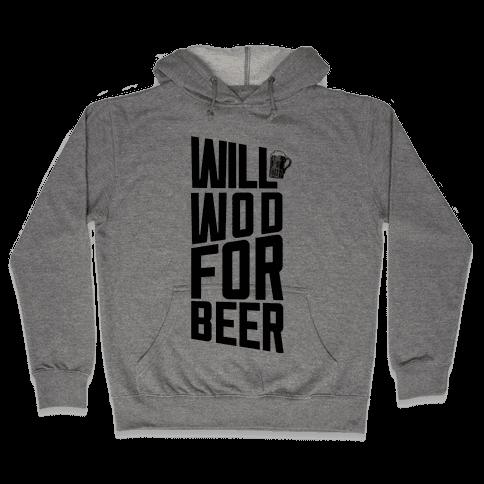 Will WOD For Beer Hooded Sweatshirt