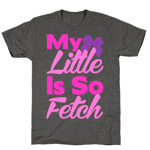 My Little Is So Fetch