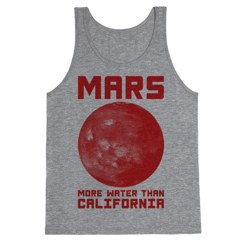 Mars More Water Than California Tank Top