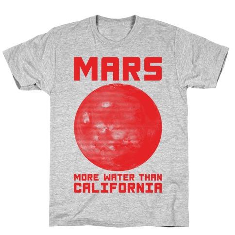 Mars More Water Than California T-Shirt