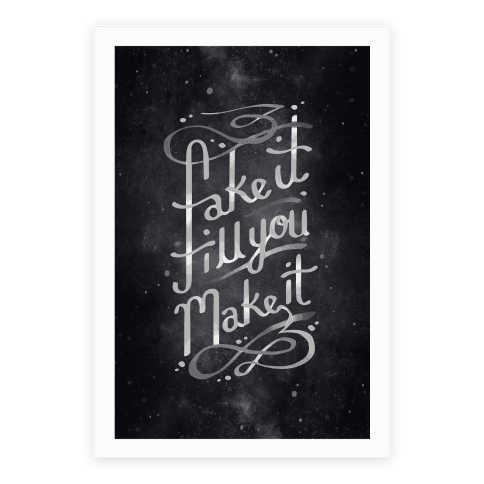 Fake It Till You Make It Poster Poster