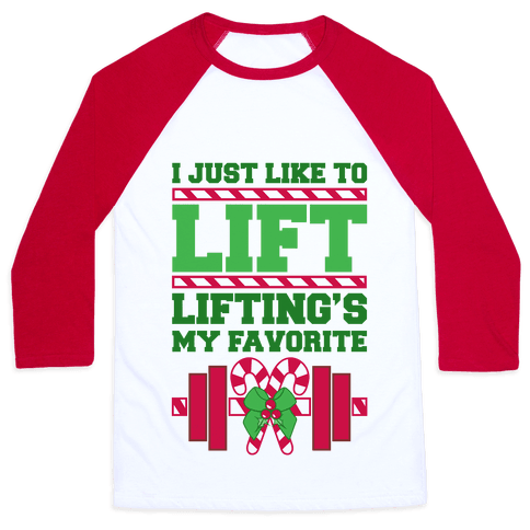 I Just Like To Lift, Lifting Is My Favorite Baseball Tee
